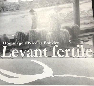 Levant Fertile / Hommage à Nicolas Bouvier